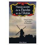 Histoire secrète de la Flandre et de l'Artois