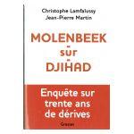 Molenbeek-sur-djihad: Enquête sur trente ans de dérives