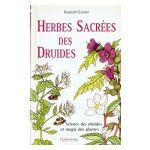 Herbes sacrées des druides : Science des druides et magie des plantes