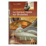 Leopold II, La Marque Royale Sur Bruxelles