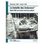 Décembre 1944 - Janvier 1945. La bataille des Ardennes (1) : Saint-Vith et le bord nord du saillant