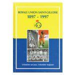 Royale Union Saint-Gilloise 1897-1997