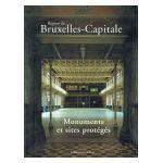 Région de Bruxelles-Capitale: Monuments et sites protégés