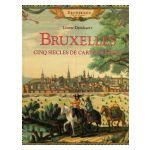 Bruxelles: Cinq siècles de cartographie