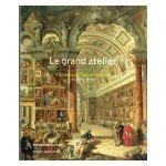 Le Grand Atelier: Chemins de l'art en Europe (Ve - XVIIIe siècle)
