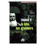 Léopold II : La folie des grandeurs