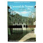 L'arsenal de Namur 1692-1982. De Vauban à Roger Bastin