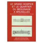 Le Grand Hospice et le quartier du Béguinage à Bruxelles