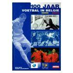 100 jaar voetbal in België 1895-1995 Koninklijke Belgische Voetbalbond