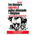 Les dossiers secrets de la police allemande en Belgique, Tome 1 : 1940 - 1942