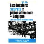 Les dossiers secrets de la police allemande en Belgique, Tome 2 : 1942 - 1944