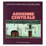 Architecture rurale de Wallonie : Ardenne centrale