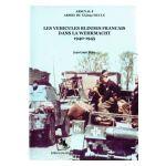 Les véhicules blindés français dans la Wehrmacht 1940-1945