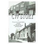 C77 Story ou 75 ans de vie associative autour du clocher de l'ancien carmel d'Uccle-Chat