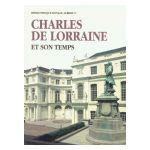 Charles de Lorraine et son temps