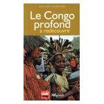 Le Congo profond : à redécouvrir
