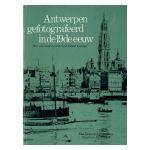 Antwerpen gefotografeerd in de 19de eeuw