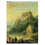 Huy : L'enfer d'une ville au siècle de Louis XIV