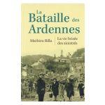 La Bataille des Ardennes : La vie brisée des sinistrés