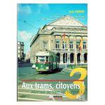 Aux trams, citoyens! / Allemaal de tram op, burgers! n° 3