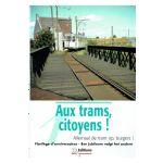 Aux trams, citoyens! / Allemaal de tram op, burgers! Florilège / Jubileum