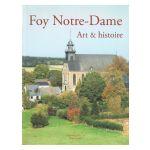 Foy Notre-Dame : Art et Histoire
