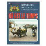 Bruxelles, Où est le temps, fasc. 6 : 1000 ans des Bruxellois et de leurs crimes et châtiments