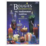 Bougies décoratives en gel transparent ou en paraffine: 100 modèles