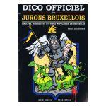 Dico Officiel des Jurons Bruxellois