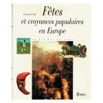 Fêtes et croyances populaires en Europe : Au fil des saisons