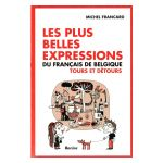Les plus belles expressions du français de Belgique : Tours et détours