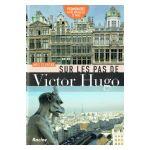 Sur les pas de Victor Hugo
