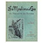 Les Moulins à Eau de Belgique - du Hainaut et des Flandres