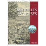 Les Médailles. Reflets de la vie spadoise