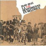 1940 - 1945 : La vie quotidienne en Belgique