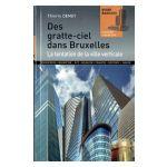 Des Gratte-Ciel dans Bruxelles : La tentation de la ville verticale