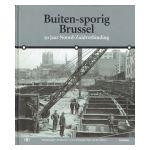 Buiten-sporig Brussel : 50 jaar Noord-Zuidverbinding