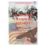 La Bataille des Ardennes : Un tour des champs de batailles