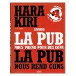 Hara Kiri (1960-1985) : La pub nous prend pour des cons, la pub nous rend cons