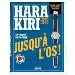 Hara Kiri (1960-1985) : Jusqu'à l'os!