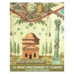La Franc-Maçonnerie et l'Europe du XVIIIe siècle à nos jours