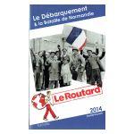 Le Routard : Le Débarquement & la Bataille de Normandie 2014