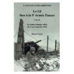 Le GI face a la 5e Armée Panzer, Tome III : La contre-attaque alliée du 3 au 23 janvier 1945
