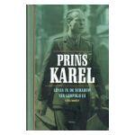 Prins Karel : Leven in de schaduw van Leopold III