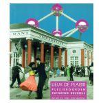 Lieux de plaisir / Plezieroorden / Swinging Brussels - Bruxelles 1900-2000 Brussel