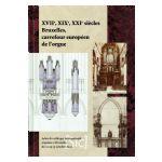 XVIIe, XIXe, XXIe siècles : Bruxelles, carrefour européen de l'orgue