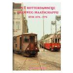 N.V. Rotterdamsche Tramweg Maatschappij RTM 1878 - 1978