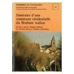 Hommes et Paysages: Itinéraire d'une commune résidentielle du Brabant wallon