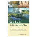 Guide de l'Ardenne du Nord: 30 balades à pied ou à vélo de Remouchamps au plateau des Hautes-Fagnes