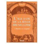 L'âge d'or de la Revue bruxelloise: l'histoire en couplets